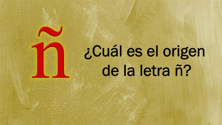 Cuál es el origen de la letra ñ